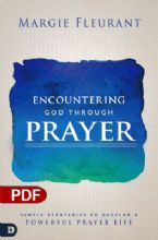 Encountering God Through Prayer: Simple Strategies to Develop a Powerful Prayer Life (PDF Download) by Margie Fleurant