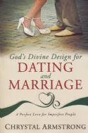 CGod's Divine Design for Dating and Marriage: A Perfect Love for Imperfect People - Click To Enlarge