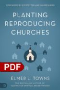 CPlanting Reproducing Churches (PDF Download) by Elmer L. Towns - Click To Enlarge