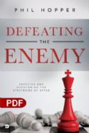 CDefeating the Enemy: Exposing and Overcoming the Strategies of Satan (PDF Download) by Phil Hopper - Click To Enlarge