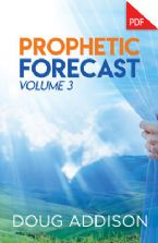 Prophetic Forecast Volume 3 (PDF Download) by Doug Addison