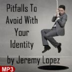 Pitfalls to Avoid with Your Identity (MP3 Teaching Download) by Jeremy Lopez