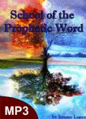 CSchool of the Prophetic Word (4 Week Course Digital Download) by Jeremy Lopez - Click To Enlarge