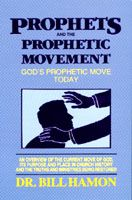 Prophets and the Prophetic Movement 2 (Book) by Bishop Bill Hamon