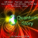 Quantum Glory (15 CD Teaching Set) by Jeff Jansen, Paul Cain, Joshua Mills, David Herzog, Joann McFatter, Shawn Bolz, Paula Benne and Akiane