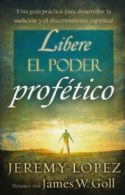 CLibere el Poder Profético (Releasing the Power of the Prophetic - Spanish) Book by Jeremy Lopez - Click To Enlarge