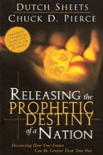 Releasing the prophetic Destiny of A Nation (book) by Dutch Sheets and Chuck Pierce