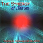The Synergy of Heaven (Prophetic Worship CD) by Wayne Sutton and Jeremy Lopez