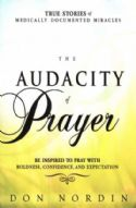 CThe Audacity of Prayer: When Ordinary People Receive Healing Answers from God (Book) by Don Nordin - Click To Enlarge