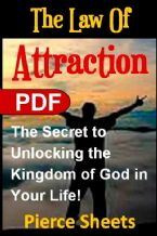 The Law of Attraction: The Secret to Unlocking the Kingdom of God In Your Life (E-Book PDF Download) by Pierce Sheets