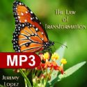 CThe Law of Transformation (2 MP3 Teachings) by Jeremy Lopez - Click To Enlarge