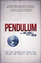The Pendulum: How Past Generations Shape Our Present and Predict Our Future (Book) by Rickie Rush