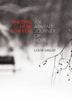Waiting Here For You: An Advent Journey Of Hope (Book) by Louie Giglio