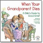 When Your Grandparent Dies: A Child's Guide to Good Grief (Book) By R.W. Alley