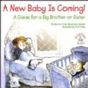 CA New Baby Is Coming!: A Guide for a Big Brother or Sister (Book) By R.W. Alley - Click To Enlarge