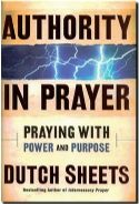 CAuthority in Prayer: Praying with Power and Purpose (book) by Dutch Sheets - Click To Enlarge
