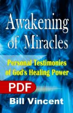 Awakening of Miracles: Personal Testimonies of God's Healing Power (E-Book PDF Download) by Bill Vincent