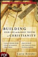 CBuilding Your Life on the Basic Truths of Christianity (E-Book-PDF Download) by Larry Kreider - Click To Enlarge