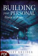 CBuilding Your Personal House of Prayer: The Master's Plan for Daily Prayer (E-Book-PDF Download) by Larry Kreider - Click To Enlarge