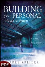 Building Your Personal House of Prayer: The Master's Plan for Daily Prayer (E-Book-PDF Download) by Larry Kreider