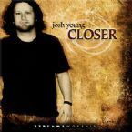 Closer (prophetic worship CD) by Josh Young