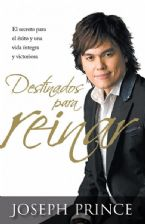 Destinados Para Reinar = Destined to Reign  (book) by Joseph Prince
