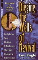 Digging the Wells of Revival (book) by Lou Engle