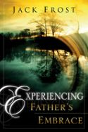CExperiencing Fathers Embrace (book) by Jack Frost  - Click To Enlarge