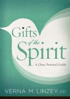 Gifts of the Spirit: A Clear, Practical Guide (Book) by Verna M. Linzey