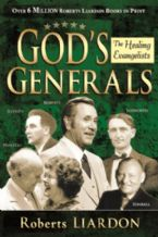 God's Generals 4: The Healing Evangelist  LIMITED EDITION AUTOGRAPHED COPY (book) by Roberts Liardon