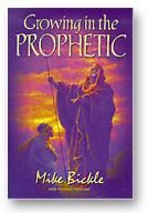 Growing in the Prophetic (book) by Mike Bickle