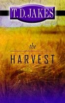 The Harvest (Book) by T.D. Jakes