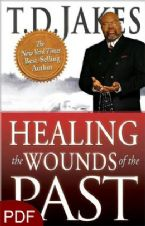 Healing the Wounds of the Past (E-Book-PDF Download) by T.D. Jakes