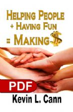Helping People + Having Fun = Making $ (E-Book PDF Download) by Kevin L. Cann