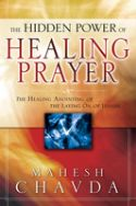 CThe Hidden Power of Healing Prayer (book) by Mahesh Chavda - Click To Enlarge