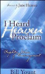 I Heard Heaven Proclaim: Prophetic Words of Encouragement (book) by Bill Yount