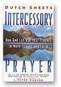 CIntercessory Prayer (book) by Dutch Sheets  - Click To Enlarge
