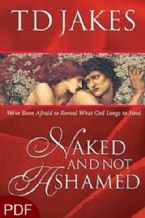 Naked and not Ashamed (E-Book-PDF Download) By TD Jakes