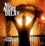 No More Delay (Prophetic Music CD) by Steve Swanson