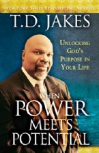 When Power Meets Potential: Unlocking Gods Purpose in Your Life (Book) by T.D. Jakes