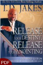 Release Your Destiny, Release Your Anointing (E-Book-PDF Download) By T.D. Jakes