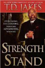 Strength to Stand (book) by T.D. Jakes