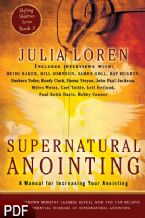 Supernatural Anointing: A Manual for Increasing your Anointing (E-Book-PDF Download) by Julia Loren