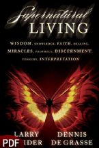 Supernatural Living (E-Book-PDF Download)  by Larry Kreider and Dennis De Grasse