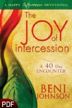 The Joy of Intercession: A 40 Day Encounter: A Happy Intercessor Devotional (E-book PDF Download) by Beni Johnson