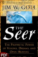 The Seer: The Prophetic Power of Vision, Dreams, and Open Heavens (E-Book-PDF Download) by Jim W. Goll