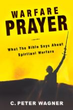 Warfare Prayer (book) by C. Peter Wagner
