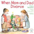 When Mom and Dad Divorce:: An Elf-Help Book for Kids (Book) By RW Alley