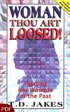 Woman Thou Art Loosed! Healing the Wounds of the Past (E-Book-PDF Download) By T.D. Jakes